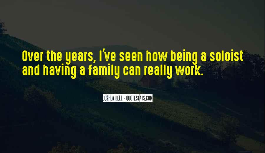 Quotes About Work Over Family #883812