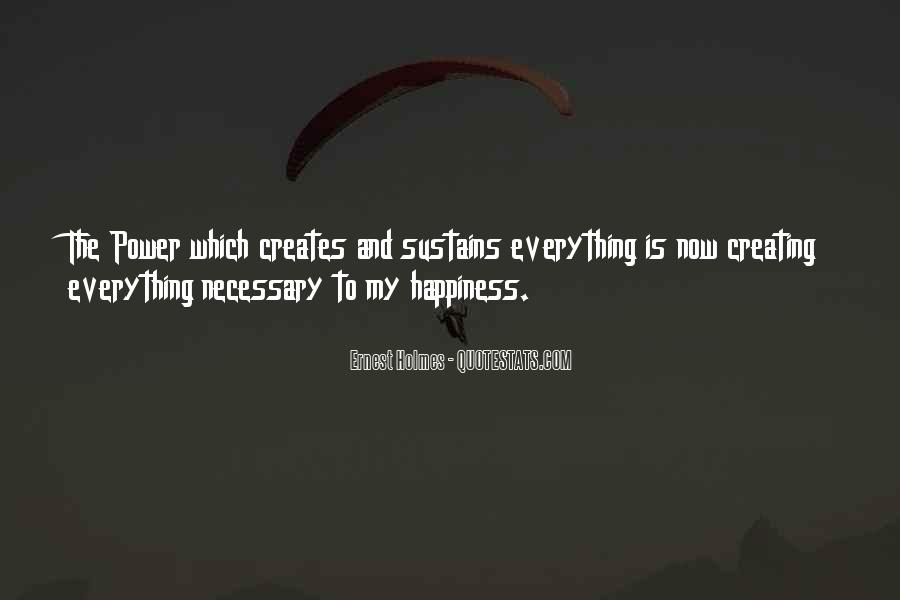 Quotes About Creating Your Own Happiness #1063668