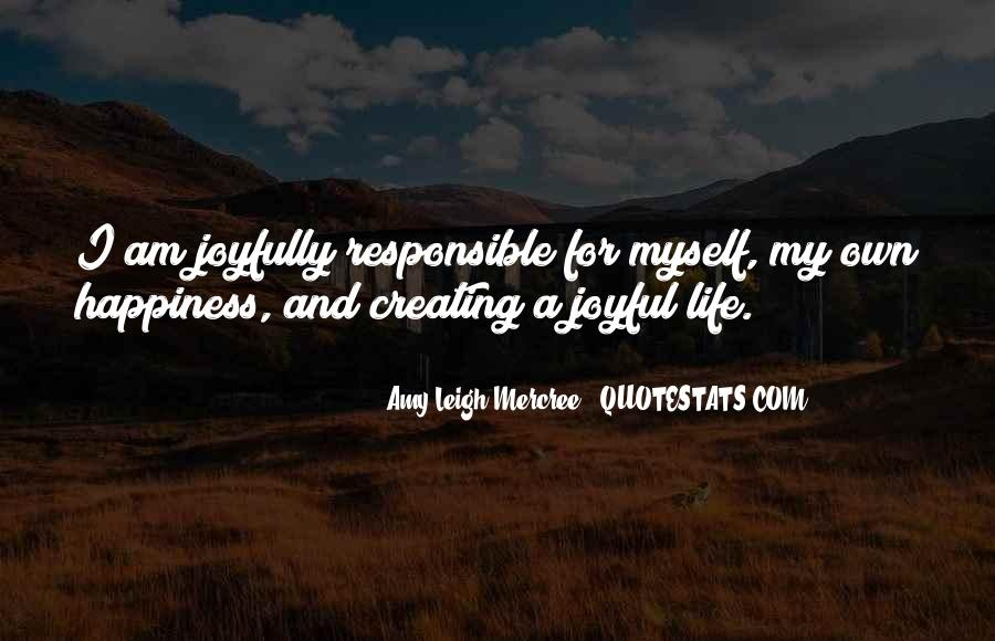 Quotes About Creating Your Own Happiness #374944