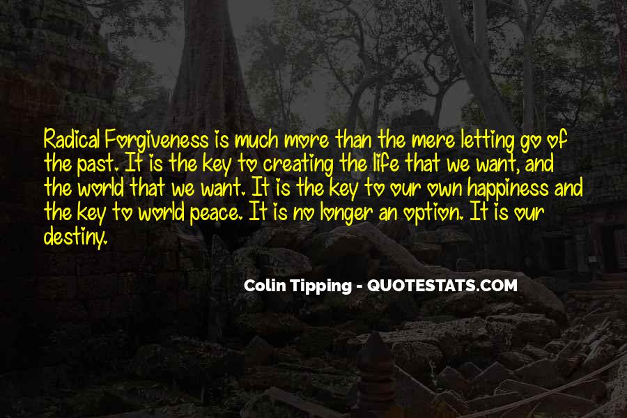 Quotes About Creating Your Own Happiness #722063