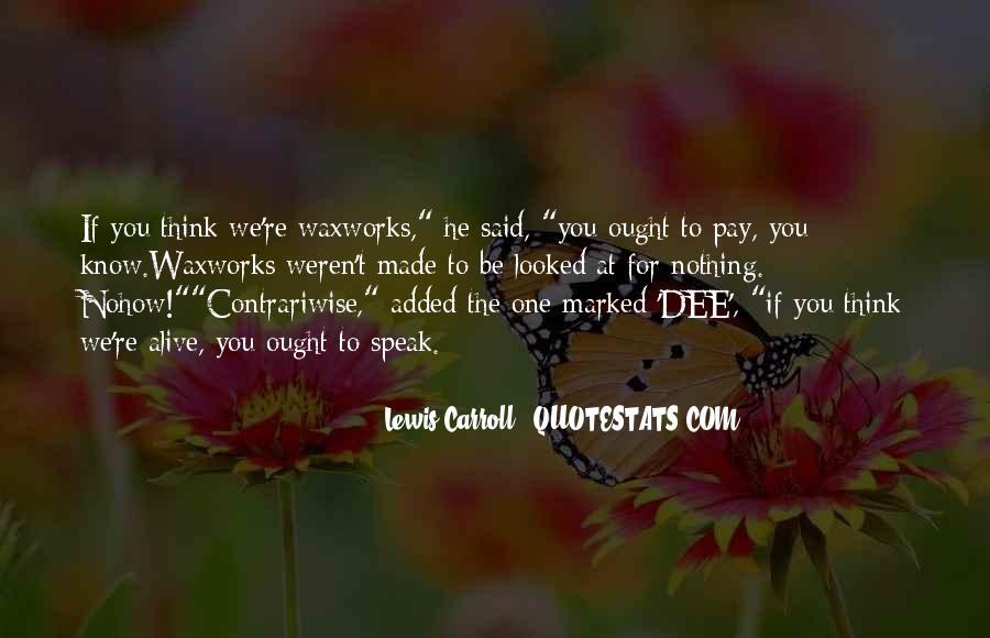 Quotes About Tweedle Dee And Tweedle Dum #160174
