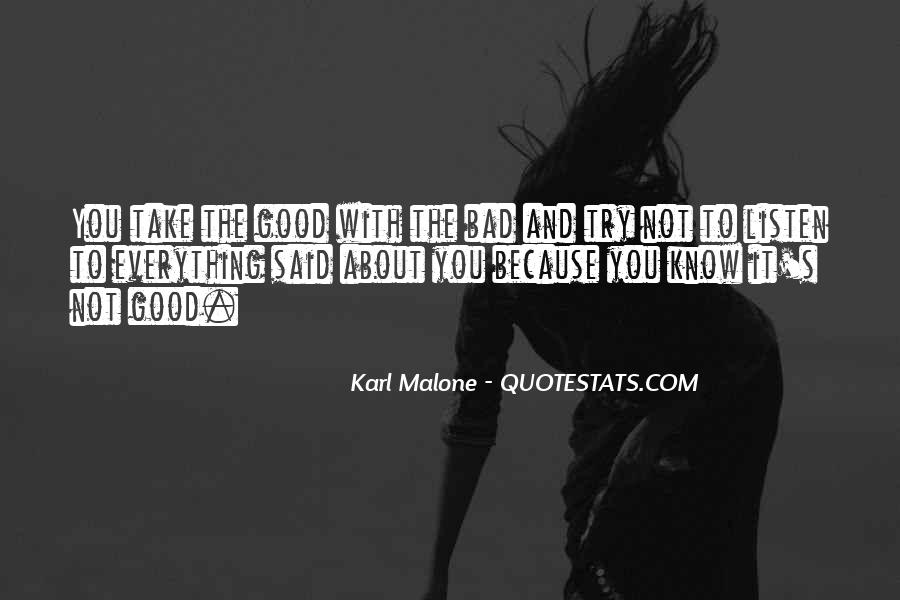 Quotes About You Have To Take The Good With The Bad #157542