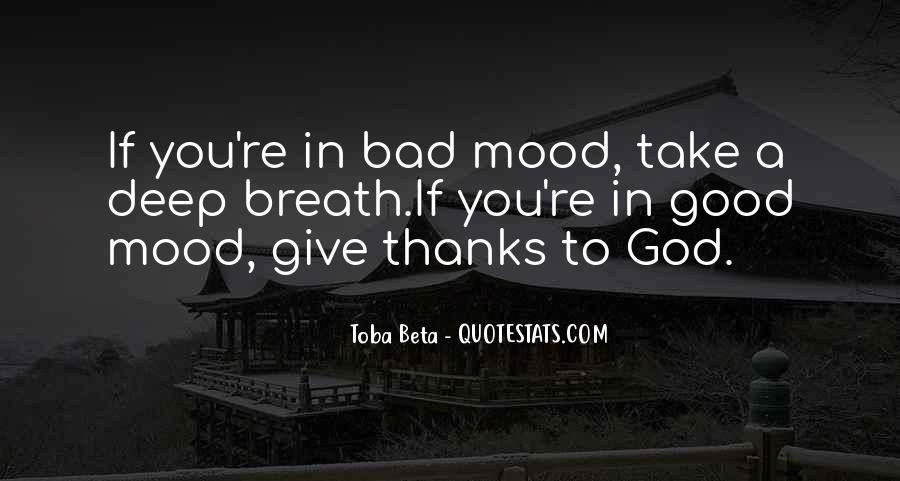 Quotes About You Have To Take The Good With The Bad #337116