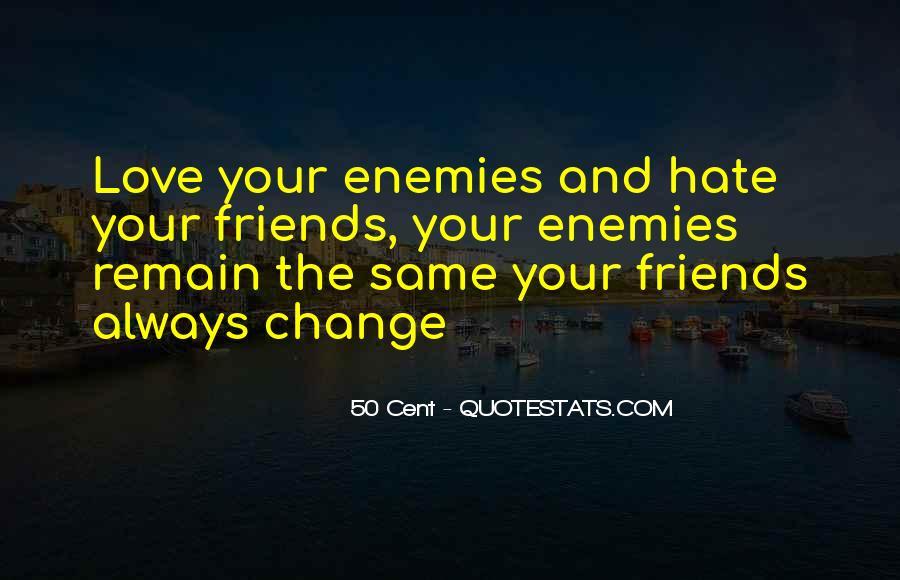 Quotes About Friends Enemies #137608