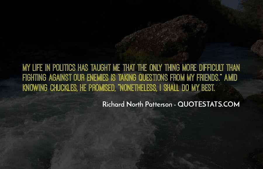 Quotes About Friends Enemies #142162