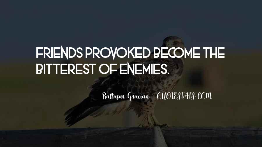 Quotes About Friends Enemies #142855