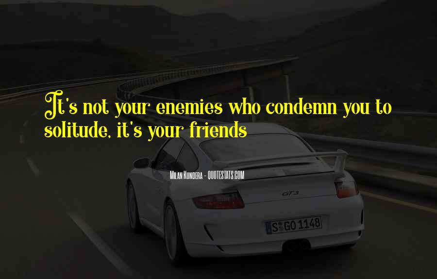 Quotes About Friends Enemies #146254