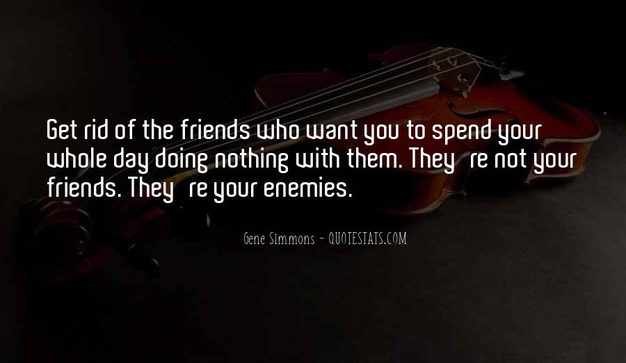 Quotes About Friends Enemies #15781