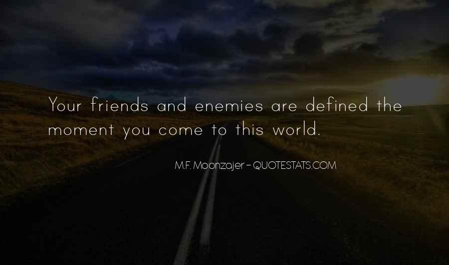 Quotes About Friends Enemies #226287
