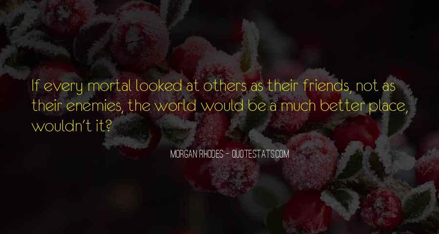 Quotes About Friends Enemies #227586