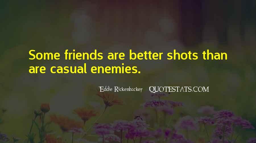 Quotes About Friends Enemies #239390