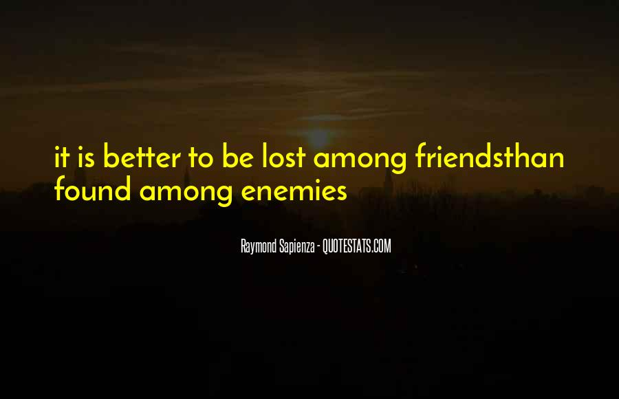 Quotes About Friends Enemies #252212
