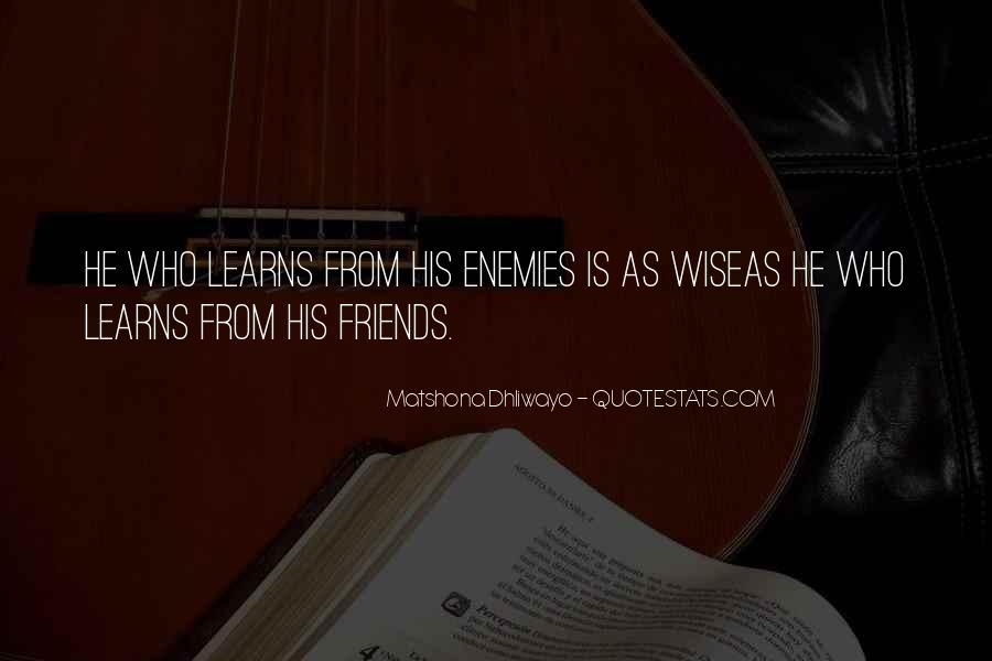 Quotes About Friends Enemies #26847