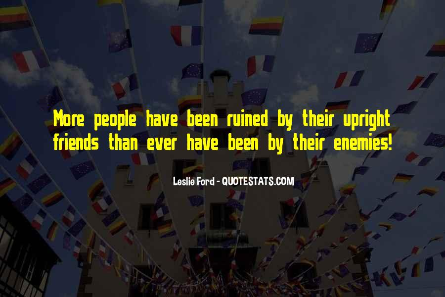 Quotes About Friends Enemies #32678