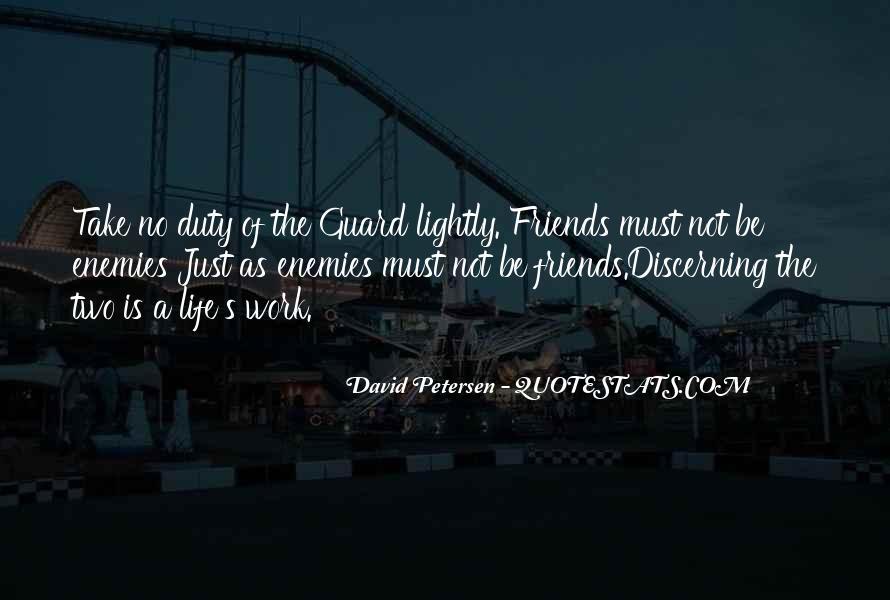 Quotes About Friends Enemies #40723