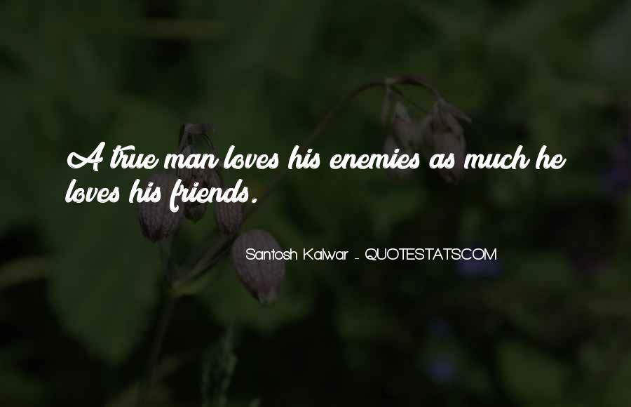 Quotes About Friends Enemies #4447