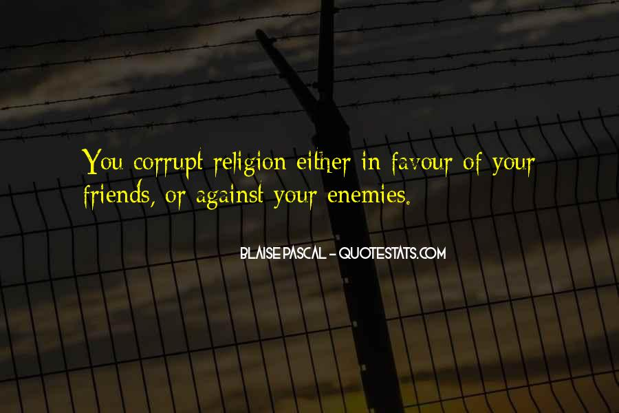Quotes About Friends Enemies #45572