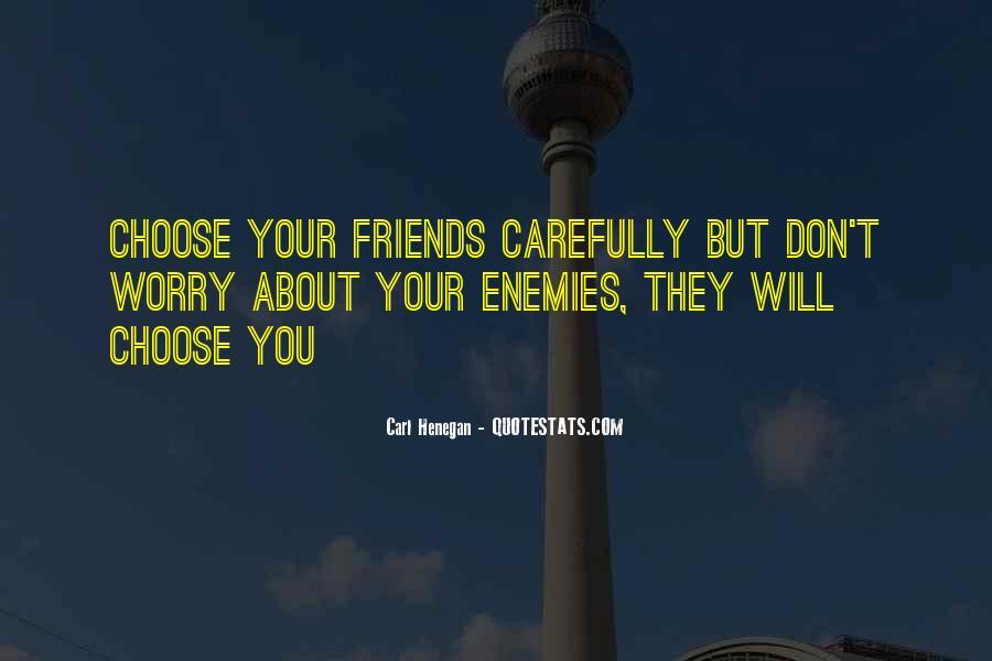 Quotes About Friends Enemies #50106