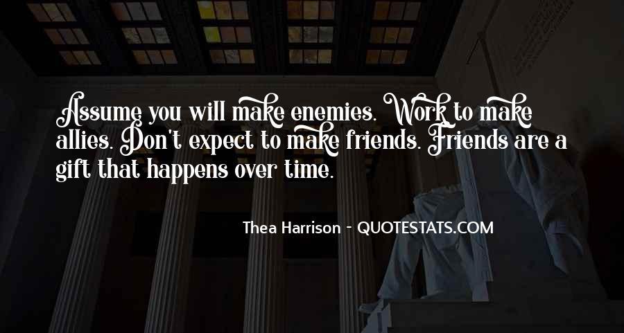 Quotes About Friends Enemies #53265