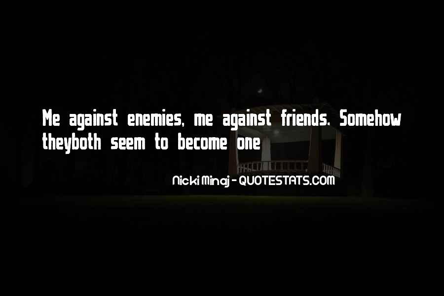 Quotes About Friends Enemies #96069
