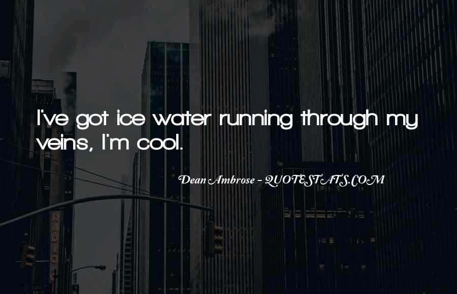 Quotes About Ice Water #1377376