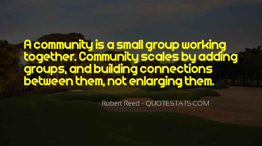 Quotes About Building A Community #1397214