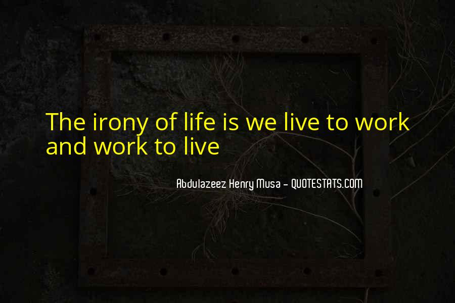Quotes About Irony And Life #731052