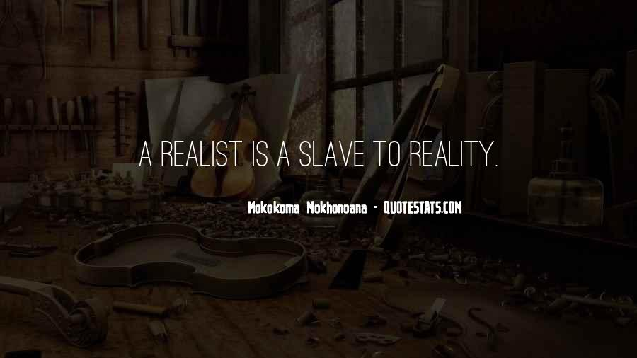 Quotes About Realists #230473