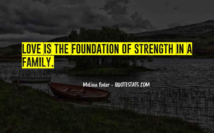 Quotes About Love Family And Strength #1769770