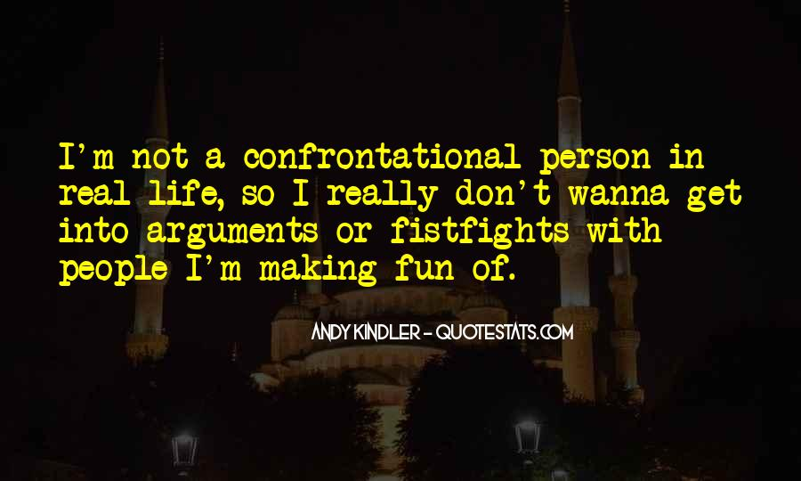 Quotes About Being Non Confrontational #1420017