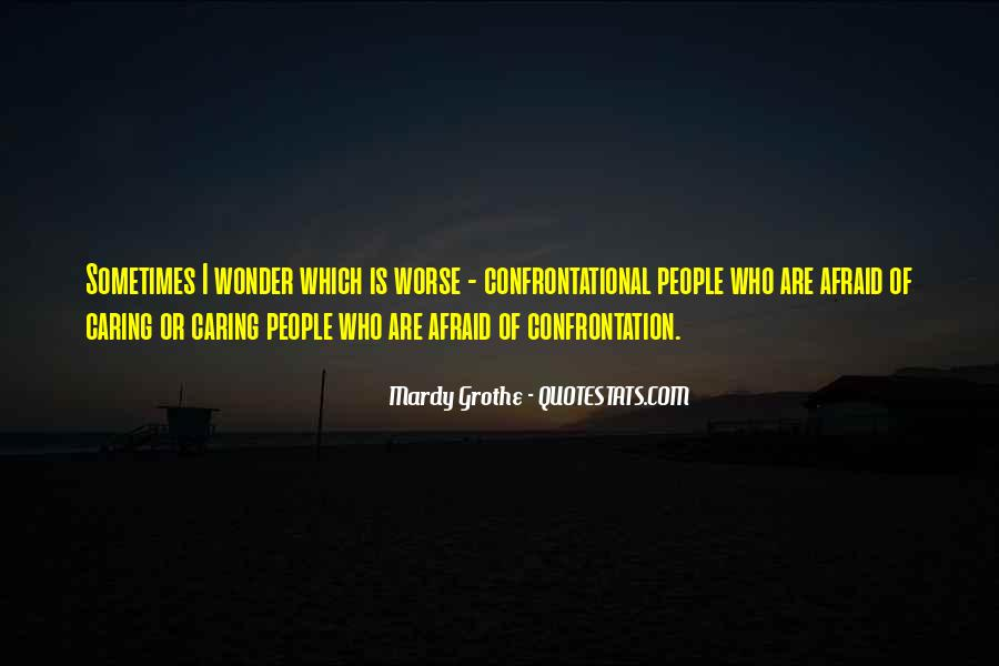 Quotes About Being Non Confrontational #1524637