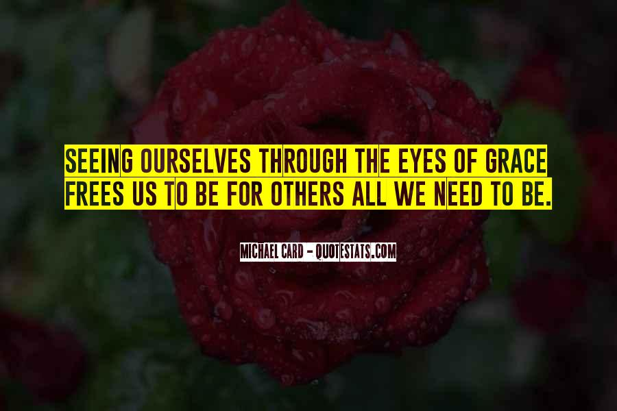 Quotes About Seeing Yourself Through Others Eyes #478616