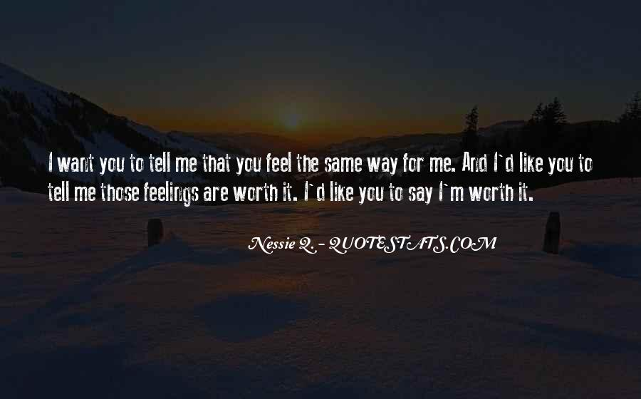 Quotes About Not Having The Same Feelings For Someone #93913