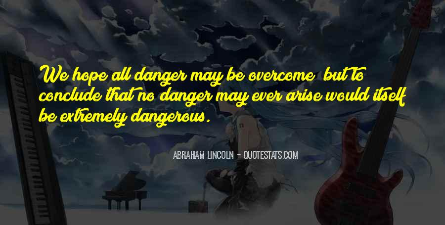 Quotes About The Danger Of Hope #688315