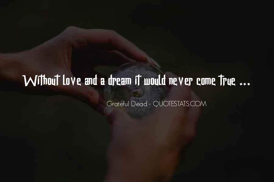 Quotes About Love Grateful Dead #1208560