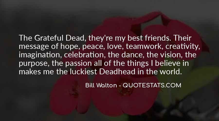 Quotes About Love Grateful Dead #747762