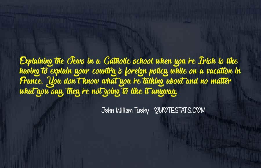Quotes About Catholic Schools #1809636
