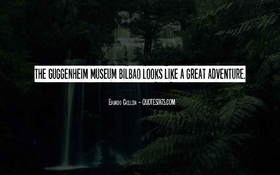 Quotes About The Guggenheim Museum #1114277