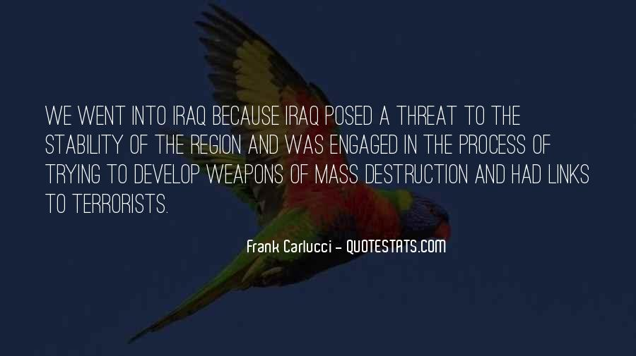 Quotes About Weapons Of Mass Destruction #116659