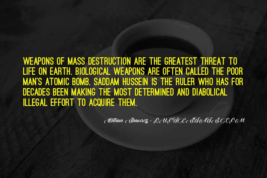 Quotes About Weapons Of Mass Destruction #143624