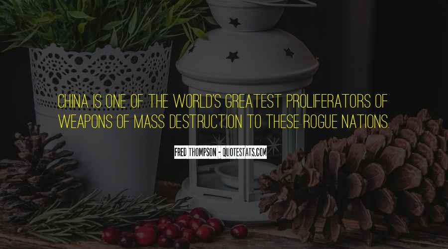 Quotes About Weapons Of Mass Destruction #147342