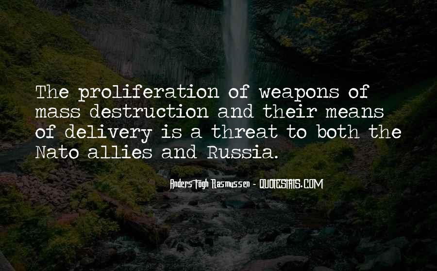 Quotes About Weapons Of Mass Destruction #165165
