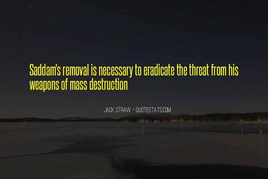 Quotes About Weapons Of Mass Destruction #182040