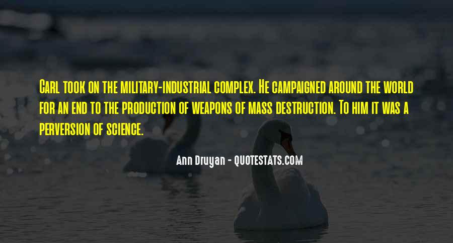 Quotes About Weapons Of Mass Destruction #213340