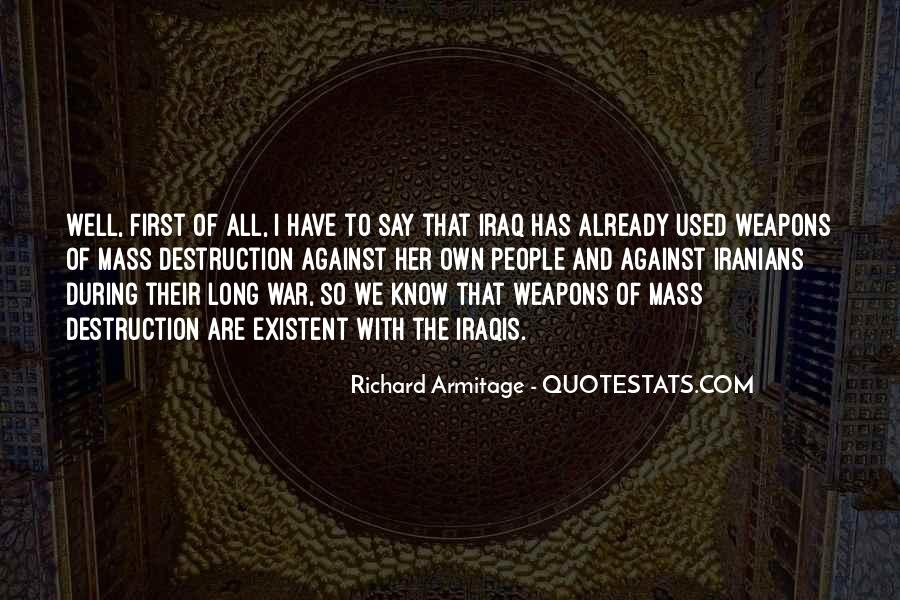 Quotes About Weapons Of Mass Destruction #247925