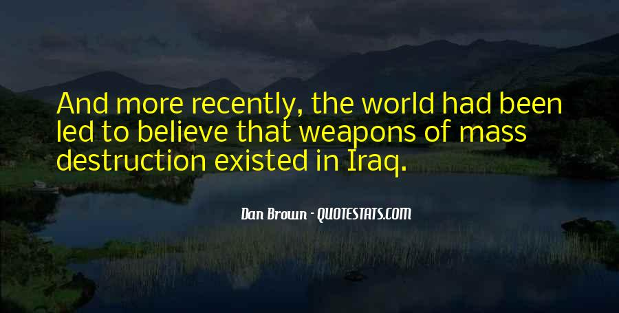 Quotes About Weapons Of Mass Destruction #268126