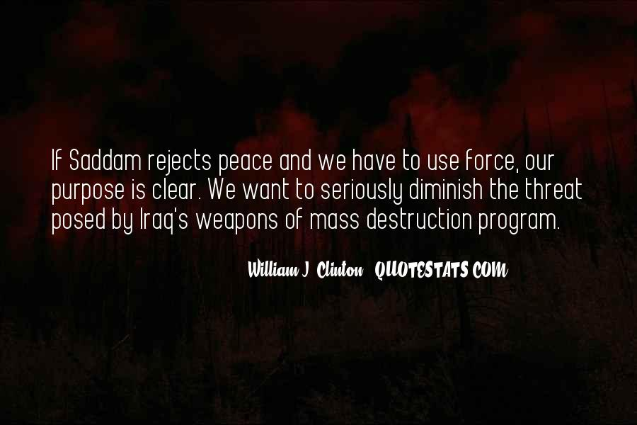 Quotes About Weapons Of Mass Destruction #269347