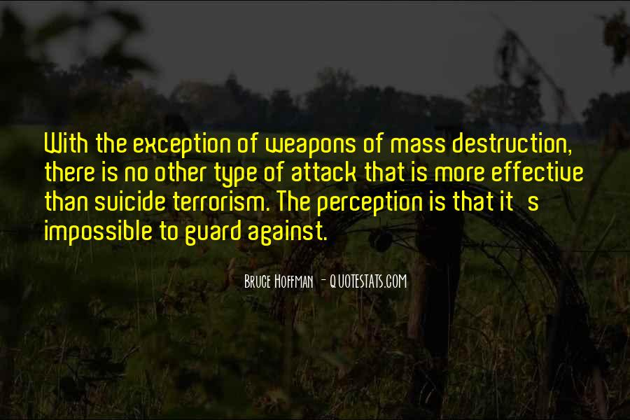 Quotes About Weapons Of Mass Destruction #278966