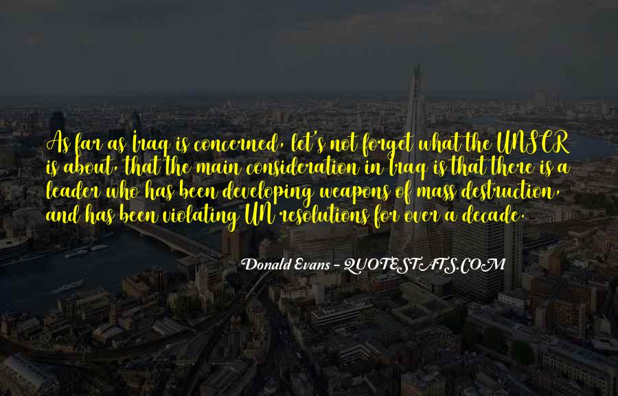 Quotes About Weapons Of Mass Destruction #31730