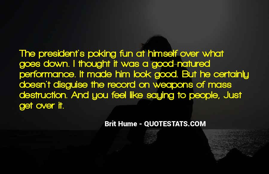 Quotes About Weapons Of Mass Destruction #333546